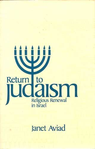 Return to Judaism: Religious Renwal in Israel