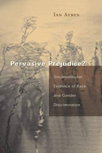 9780226033518: Pervasive Prejudice?: Unconventional Evidence of Race and Gender Discrimination (Studies in Law and Economics)