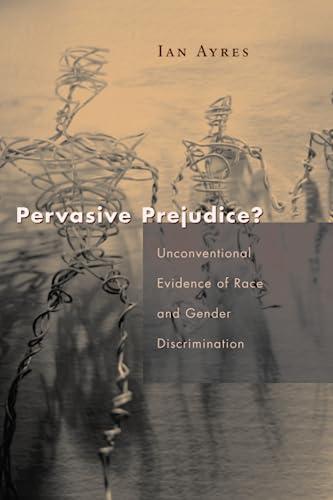 9780226033532: Pervasive Prejudice?: Unconventional Evidence of Race and Gender Discrimination (Studies in Law and Economics)