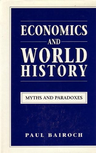 9780226034621: Economics and World History: Myths and Paradoxes