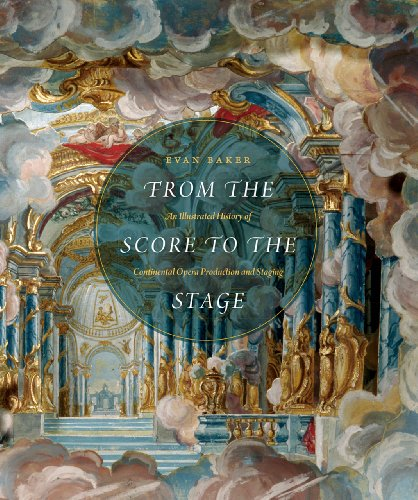 From the Score to the Stage: An Illustrated History of Continental Opera Production and Staging (...