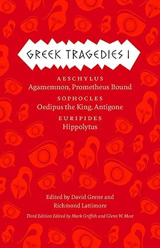 9780226035147: Greek Tragedies 1: Aeschylus: Agamemnon, Prometheus Bound; Sophocles: Oedipus the King, Antigone; Euripides: Hippolytus (Complete Greek Tragedies)