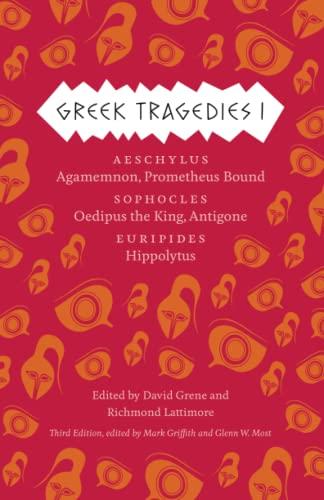 9780226035284: Greek Tragedies 1: Aeschylus: Agamemnon, Prometheus Bound; Sophocles: Oedipus the King, Antigone; Euripides: Hippolytus (Volume 1)