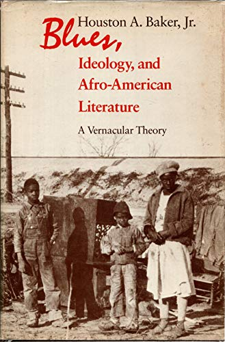 9780226035369: Blues, Ideology and Afro-American Literature: A Vernacular Theory