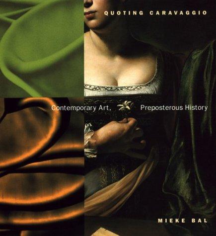 9780226035567: Quoting Caravaggio: Contemporary Art, Preposterous History