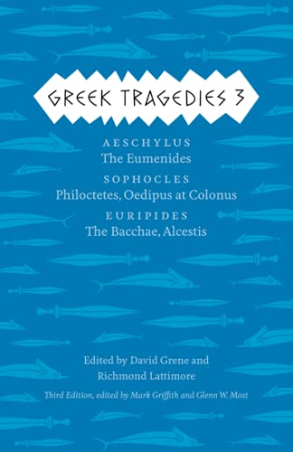 9780226035932: Greek Tragedies 3: Aeschylus: The Eumenides; Sophocles: Philoctetes, Oedipus at Colonus; Euripides: The Bacchae, Alcestis