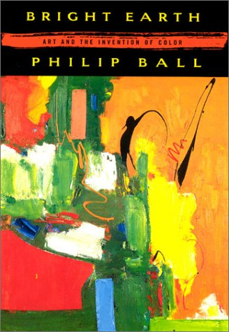 9780226036281: Bright Earth: Art and the Invention of Colour