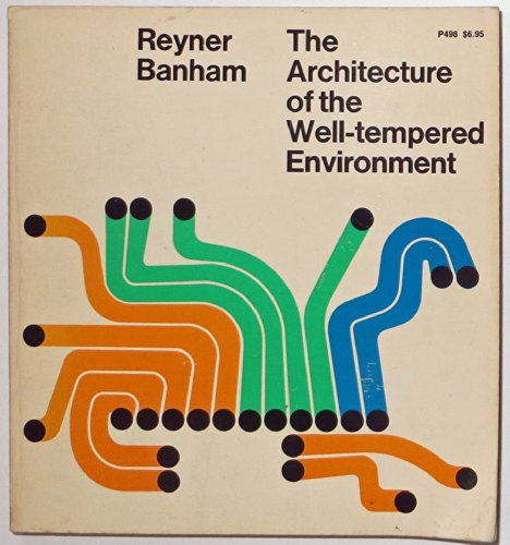 9780226036960: Architecture of the Well-Tempered Environment [Paperback] by Banham, Reyner
