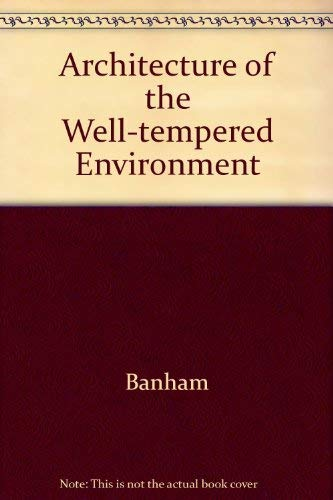 9780226036977: The Architecture of the Well-Tempered Environment