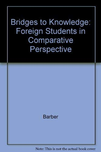 9780226037080: Bridges to Knowledge: Foreign Students in Comparative Perspective
