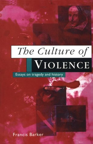 9780226037189: The Culture of Violence: Essays on Tragedy and History