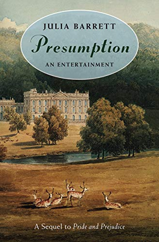 9780226038131: Presumption: An Entertainment: A Sequel to Pride and Prejudice