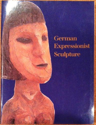 9780226038216: German Expressionist Sculpture
