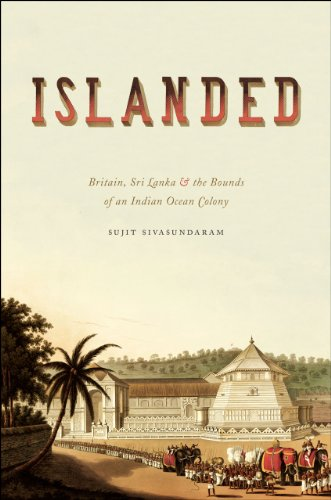 9780226038223: Islanded: Britain, Sri Lanka, and the Bounds of an Indian Ocean Colony