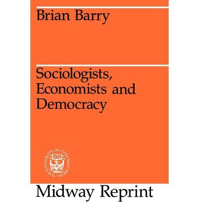 9780226038230: Sociologists, Economists, and Democracy (A Phoenix book ; P782)