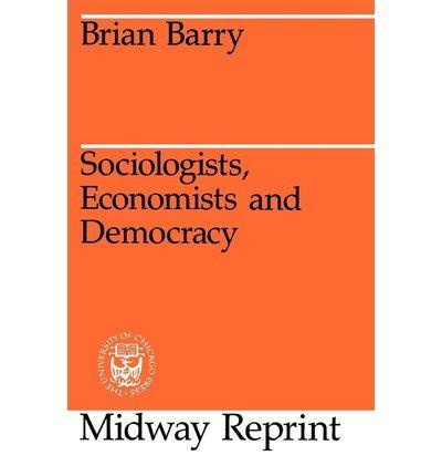 9780226038230: Sociologists, Economists, and Democracy (A Phoenix book ; P782)
