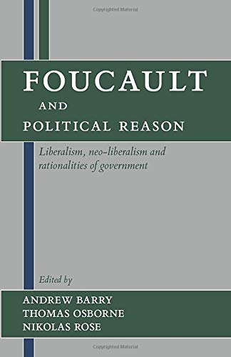 9780226038261: Foucault and Political Reason: Liberalism, Neo-Liberalism, and Rationalities of Government
