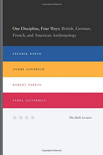 9780226038292: One Discipline, Four Ways: British, German, French, And American Anthropology (Halle Lectures)