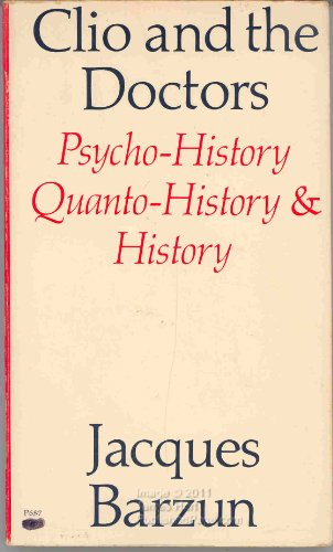 9780226038506: Clio and the Doctors: Psycho-History, Quanto-History & History
