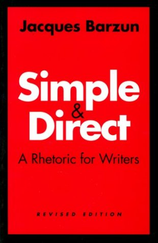 9780226038681: Simple and Direct : A Rhetoric for Writers