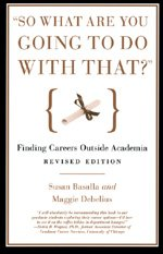 """9780226038810: """"So What Are You Going to Do with That?"""": Finding Careers Outside Academia"""