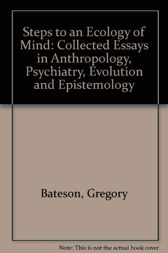9780226039060: Steps to an Ecology of Mind: Collected Essays in Anthropology, Psychiatry, Evolution, and Epistemology