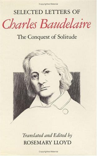 9780226039282: Selected Letters of Charles Baudelaire: The Conquest of Solitude