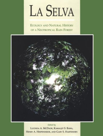 La Selva: Ecology and Natural History of: Editor-Lucinda A. McDade;