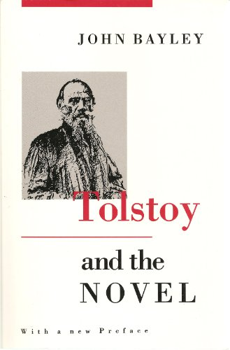 Tolstoy and the Novel: Bayley, John