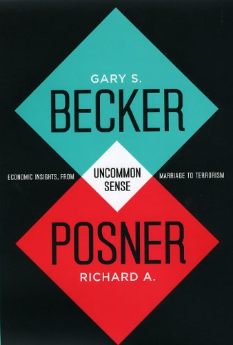 Uncommon Sense: Economic Insights, from Marriage to: Becker, Gary S.