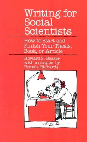 9780226041087: Writing for Social Scientists: How to Start and Finish Your Thesis, Book or Article (Chicago Guides to Writing, Editing and Publishing)