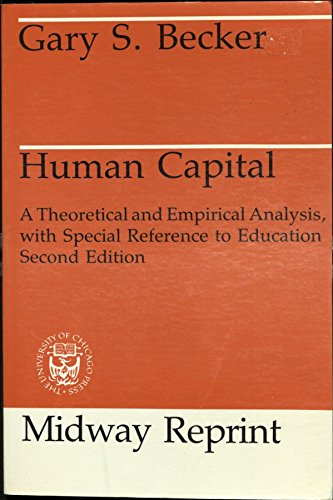 9780226041094: Human Capital: A Theoretical and Empirical Analysis, with Special Reference to Education