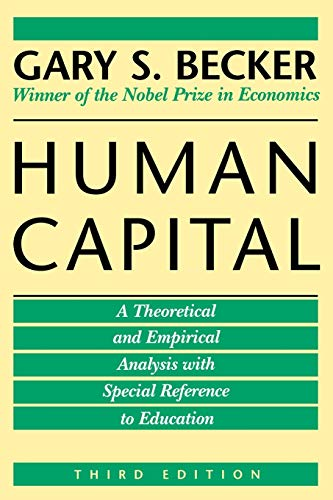 Human Capital: A Theoretical and Empirical Analysis,: Becker, Gary S.