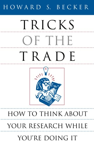 9780226041247: Tricks of the Trade: How to Think about Your Research While You're Doing It (Chicago Guides to Writing, Editing, and Publishing)