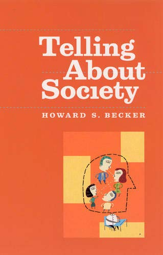 9780226041254: Telling about Society (Chicago Guides to Writing, Editing and Publishing)