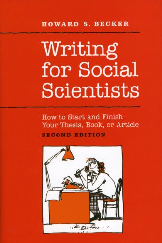 9780226041308: Writing for Social Scientists: How to Start and Finish Your Thesis, Book, or Article: Second Edition (Chicago Guides to Writing, Editing, and Publishing)