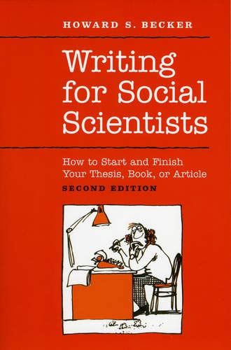 9780226041322: Writing for Social Scientists: How to Start and Finish Your Thesis, Book, or Article: Second Edition (Chicago Guides to Writing, Editing, and Publishing)