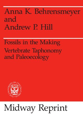 9780226041537: Fossils in the Making: Vertebrate Taphonomy and Paleoecology (Prehistoric Archeology and Ecology series)
