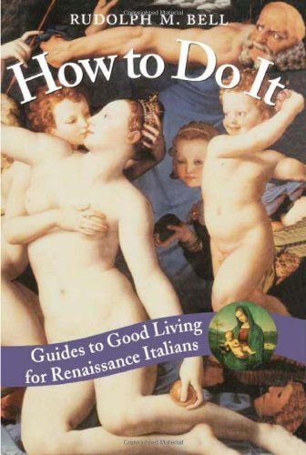 How to Do It; Guides to Good Living for Renaissance Italians