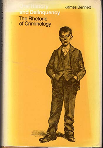 9780226042459: Oral History and Delinquency: The Rhetoric of Criminology