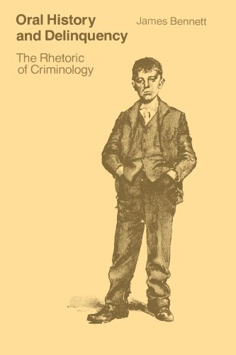9780226042466: Oral History and Delinquency: The Rhetoric of Criminology
