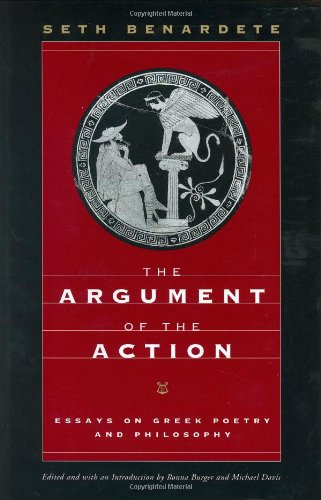 9780226042510: The Argument of the Action: Essays on Greek Poetry and Philosophy