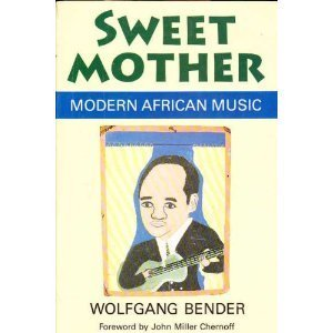 9780226042534: Sweet Mother: Modern African Music (Chicago Studies in Ethnomusicology)