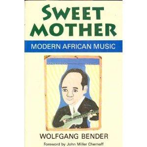 9780226042534: Sweet Mother: Modern African Music (Chicago Studies in Ethnomusicology)