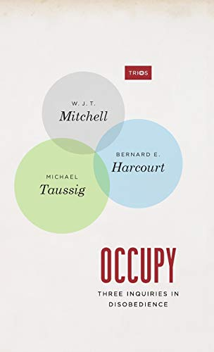 9780226042602: Occupy: Three Inquiries in Disobedience (TRIOS)