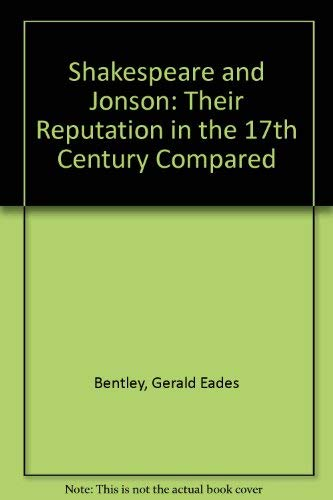 Shakespeare and Jonson, Their Reputations in the Seventeenth Century Compared (2 Vols in 1) (0226042693) by G. E. Bentley