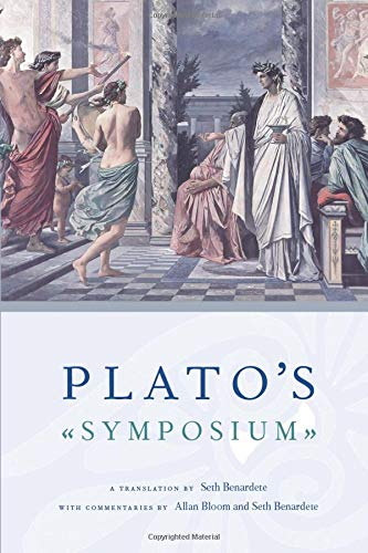 9780226042756: Plato's Symposium: A Translation By Seth Benardete With Commentaries By Allan Bloom And Seth Benardete