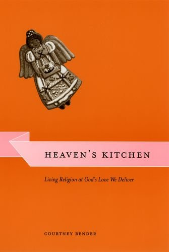 9780226042817: Heaven's Kitchen: Living Religion at God's Love We Deliver (Morality and Society Series)