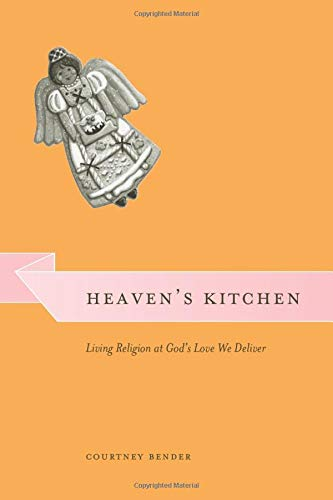 9780226042824: Heaven's Kitchen: Living Religion at God's Love We Deliver (Morality and Society Series)