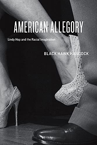 9780226043074: American Allegory: Lindy Hop and the Racial Imagination